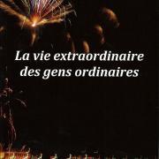 2002 La vie Extraordinaire des gens ordinaires