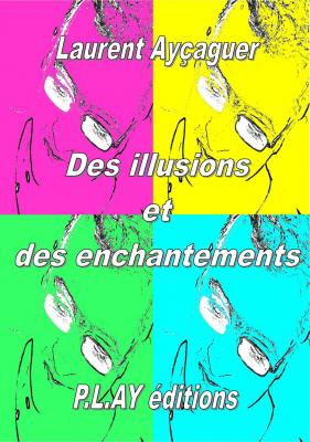 DES ILLUSIONS ET DES ENCHANTEMENTS (version e-pub)