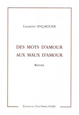 DES MOTS D'AMOUR AUX MAUX D'AMOUR