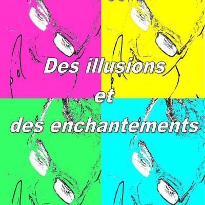 Des illusions et des enchantements (version PDF)