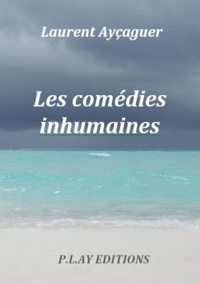 """""""Les Comédies Inhumaines"""" E PUB"""