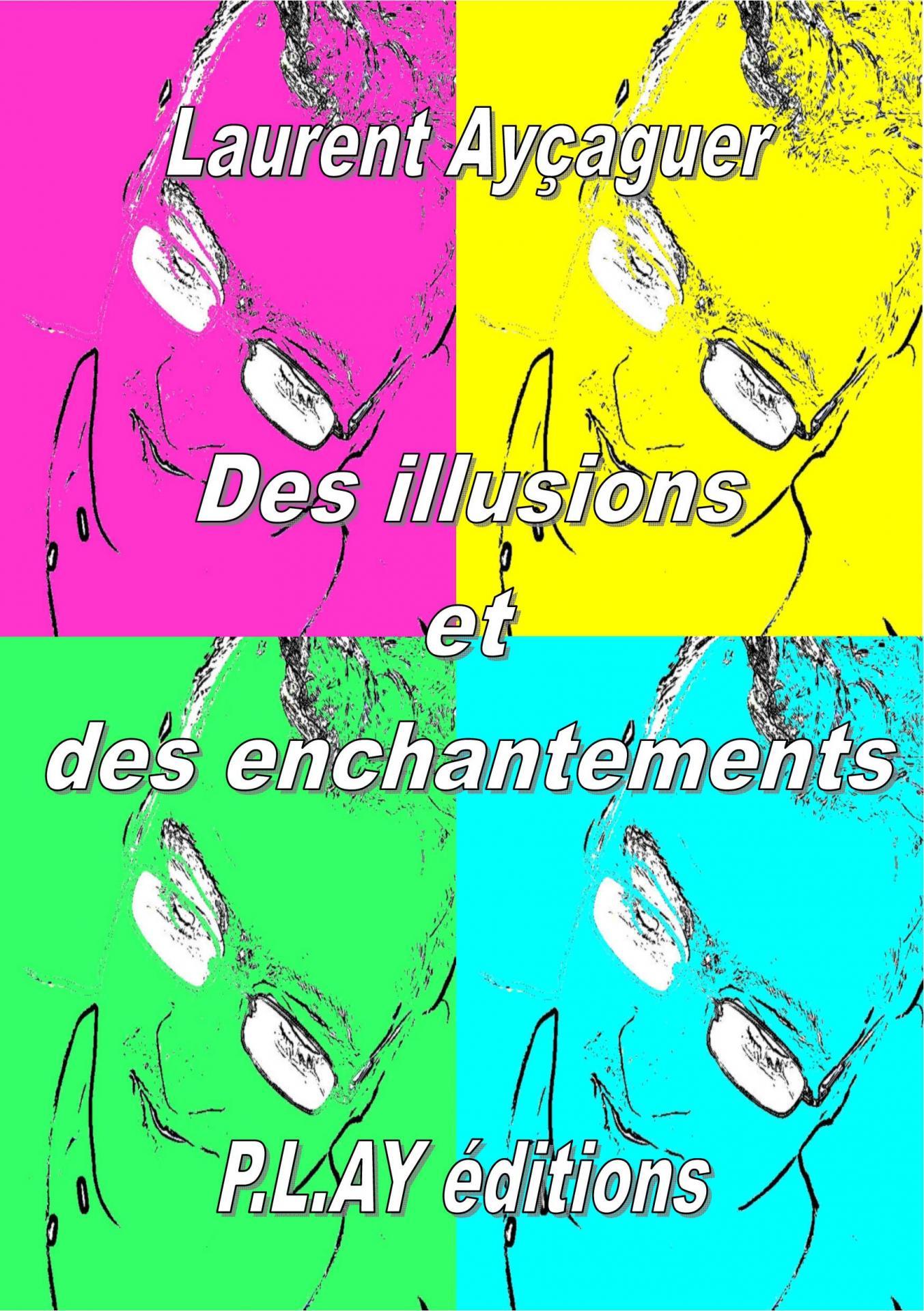 Des illusions et des enchantements