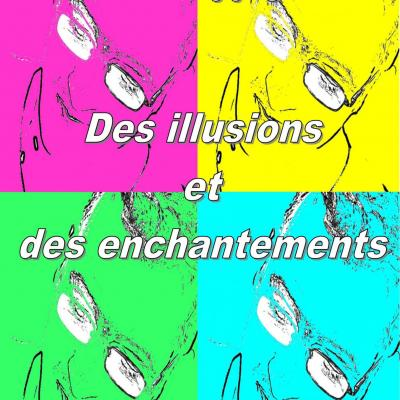 Des illusions et des enchantements (version EPUB)