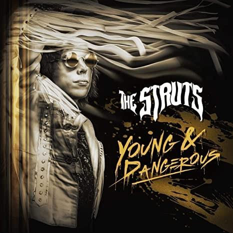 The struts young dangerous 1